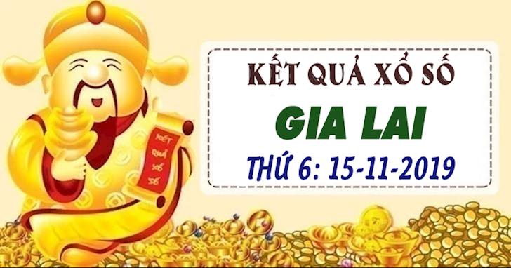 XSGL hôm nay thứ 6 - Kết quả xổ số Gia Lai ngày 15 tháng 11 năm 2019