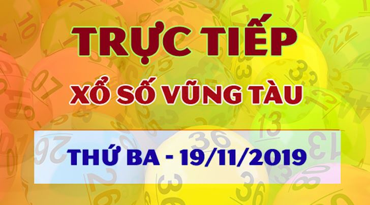 XSVT 19/11 - Trực tiếp kết quả xổ số Vũng Tàu thứ 3 hôm nay 19/11
