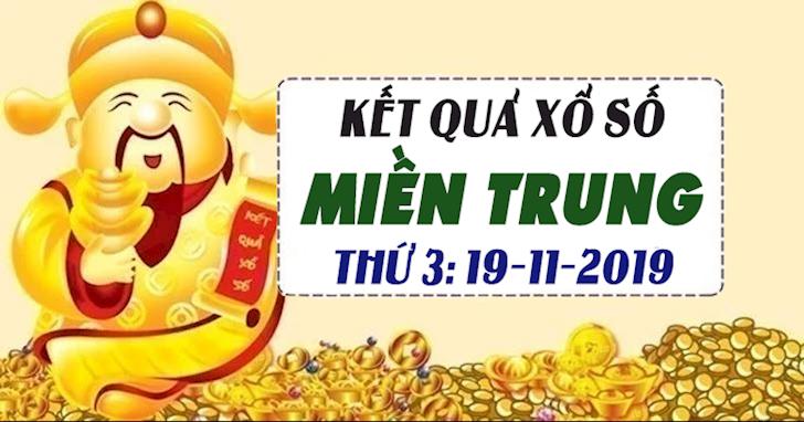 XSMT 19/11 - Kết quả xổ số Miền Trung hôm nay thứ 3 ngày 19/11/2019