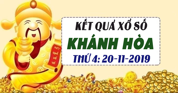 XSKH 20/11 - Kết quả xổ số Khánh Hòa hôm nay thứ 4 ngày 20 tháng 11 năm 2019