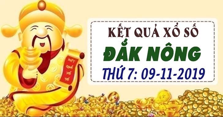 Xổ số Đắk Nông hôm nay ngày 9 tháng 11 năm 2019 - XSDNO 9/11 Thứ 7