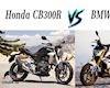 300cc chọn BMW G310R hay Honda CB300R