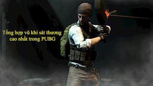 Top những vũ khí có sát thương cao ngất ngưỡng trong PUBG