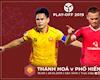 Trận play-off Thanh Hóa vs Phố Hiến: Quyết đấu vì suất V.League