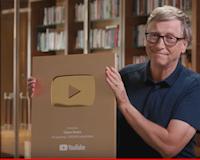 Góc kiên trì: Bill Gates đạt được nút Vàng YouTube sau 7 năm làm YouTuber