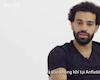 Video: Mohamed Salah chia sẻ suy nghĩ về Liverpool