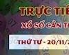 XSCT 20/11 - Trực tiếp kết quả xổ số Cần Thơ thứ 4 hôm nay 20/11/2019