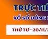 XSDN 20/11 - Trực tiếp kết quả xổ số Đồng Nai thứ 4 hôm nay 20/11