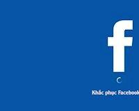 Các cách khắc phục sự cố Facebook tạm thời để tài khoản hoạt động bình thường