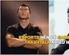 Esports mà không có chửi thề, khiêu khích nhau thì có còn hấp dẫn?
