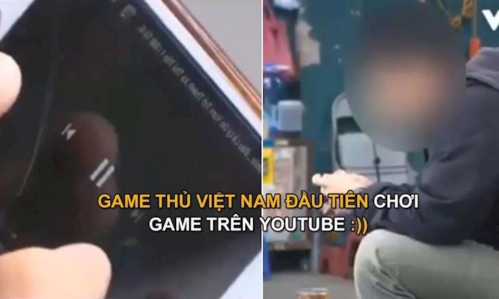 """Sốc: Nam thanh niên khoe """"thâm niên"""" 10 năm chơi game trên VTV, hóa ra là """"chơi"""" qua Youtube"""