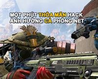 """Hàng loạt phòng máy lớn tuyên bố """"đấm vỡ mồm"""" những ai hack Apex Legends"""