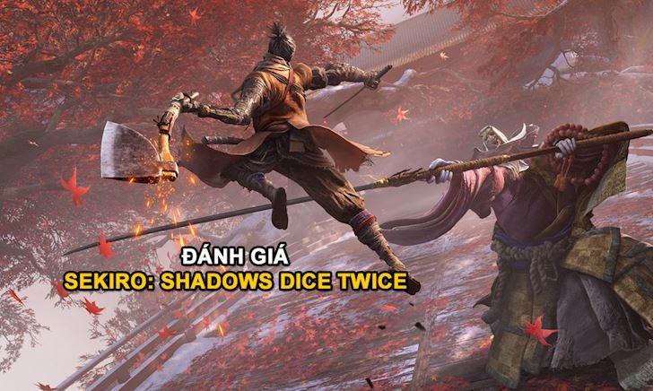 Đánh giá sơ bộ về Sekiro: Shadow Dice Twice - Kiệt tác mới của làng Game