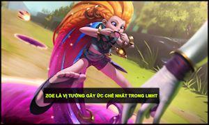 Game thủ nước ngoài phát điên vì quá căm ghét Zoe