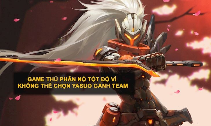 """Game thủ phẫn nộ tột độ khi """"đấng"""" Yasuo luôn bị cấm"""