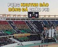 PUBG bất ngờ được dùng làm công cụ để vận động đăng cai World Cup 2030