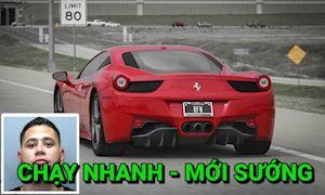 Bị cảnh sát bắt vì quá tốc độ, thanh niên bảo chạy Ferrari phải nhanh mới sướng