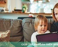 Bảo vệ an toàn cho trẻ trên mạng xã hội - Điều cần làm ngay trước khi quá muộn