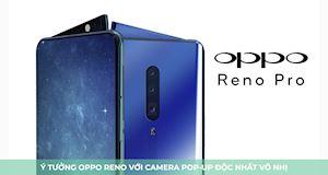 Độc đáo ý tưởng Oppo Reno với camera pop-up độc nhất vô nhị