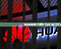 Huawei tiếp tục bị nhiều chuỗi cung ứng linh kiện máy tính nói không với hợp tác