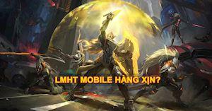 Liên Quân đứng trước nguy cơ đóng cửa khi LMHT Mobile chuẩn bị ra mắt game thủ?