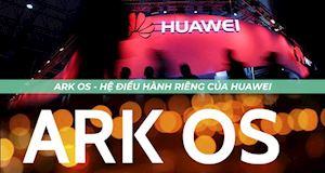 Rõ cú lừa, không phải Hongmeng OS mà Ark OS mới là hệ điều hành thay thế Android của Huawei?