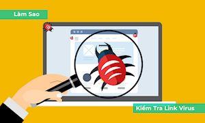 5 công cụ kiểm tra trang web có an toàn trước khi click để tránh virus ẩn mình
