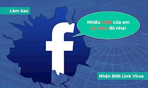 Cách nhận biết link chứa virus trên Facebook để phòng tránh