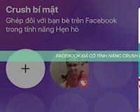 Dùng thử Facebook Secret Crush và Dating vừa cập nhật tại Việt Nam