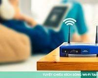 Cách tăng tốc độ mạng WiFi tha hồ mạnh cho cả nhà xài