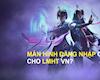 Chuẩn bị có màn hình đăng nhập cho máy chủ LMHT Việt Nam?