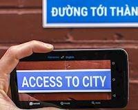 Google Translate đã có thể dịch được tiếng Việt qua máy ảnh