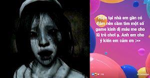 Game thủ mách nhau dùng game kinh dị đối phó trẻ trâu nghỉ hè