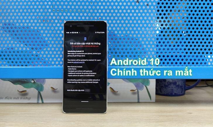 Android 10 chính thức ra mắt, cập bến dòng Pixel trước, các máy khác có sau