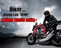 4 căn bệnh thường gặp của biker Việt Nam